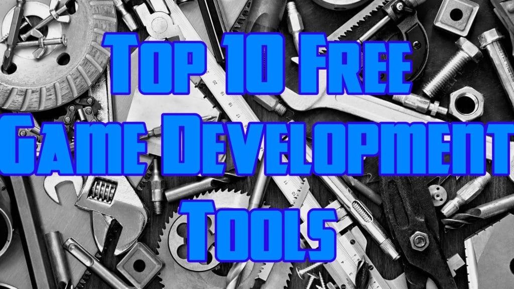 Top 10 Free Game Development Tools 2018