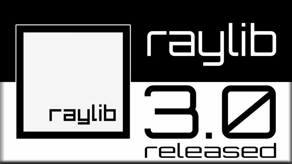 raylib 3.0 released