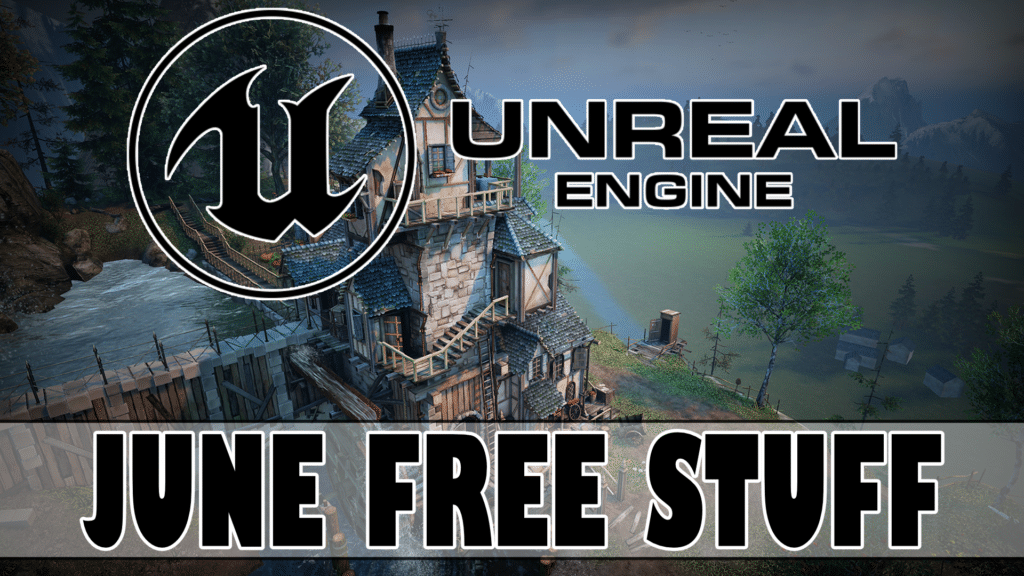 Unreal Engine Free Stuff For June 2020