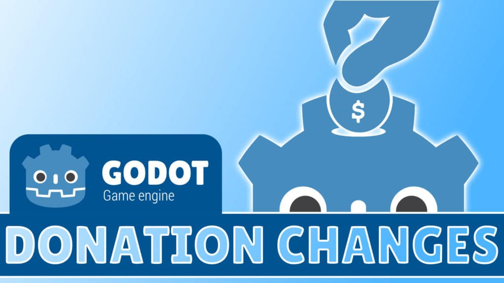 Godot Donation Structure Changes