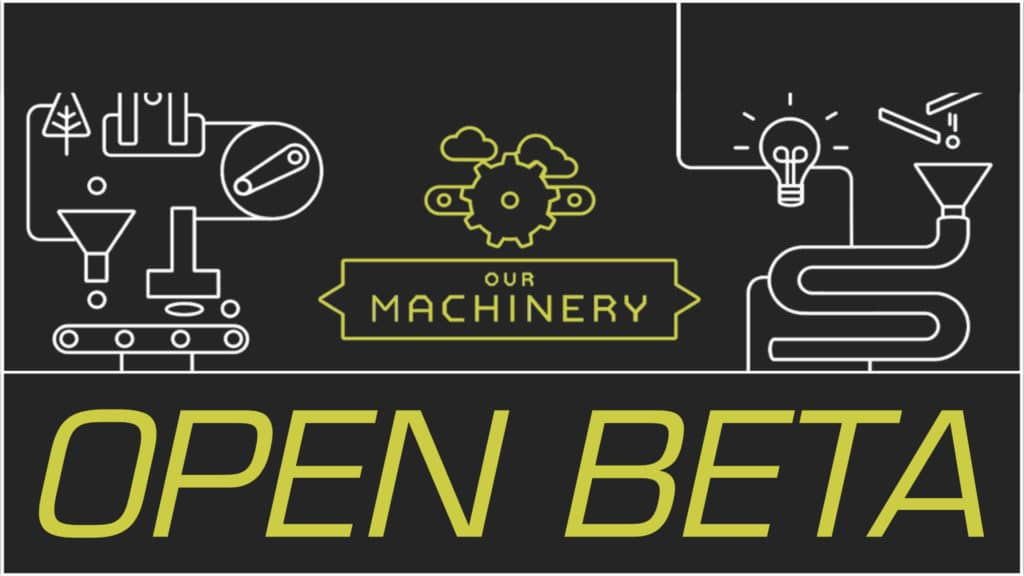 The Machinery Enters Open Beta