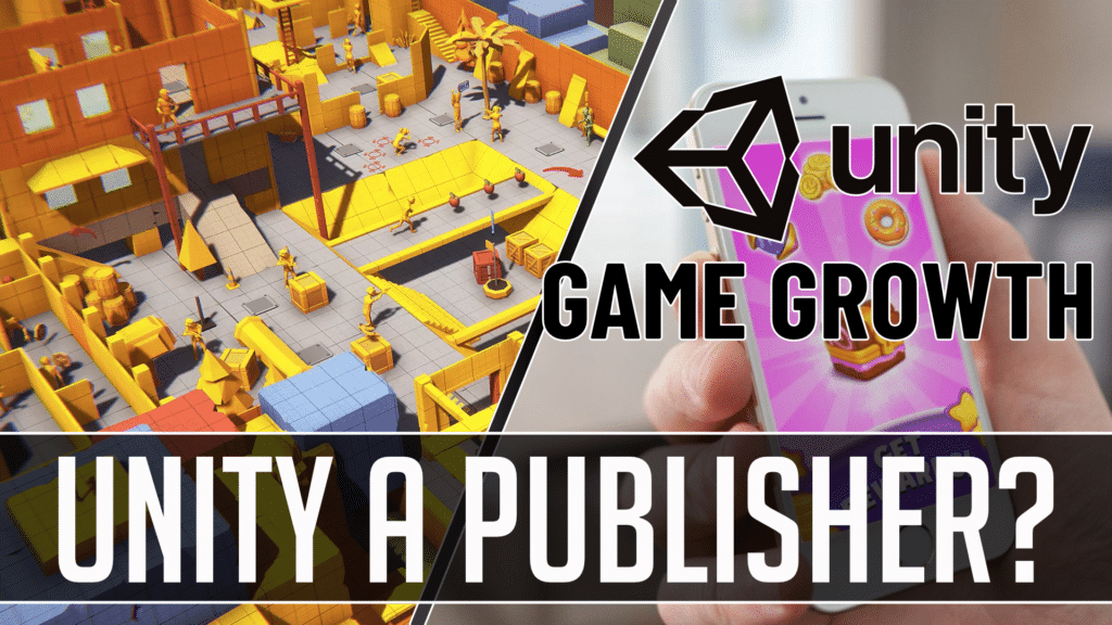 Unity Launch new Game Growth Publisher Program