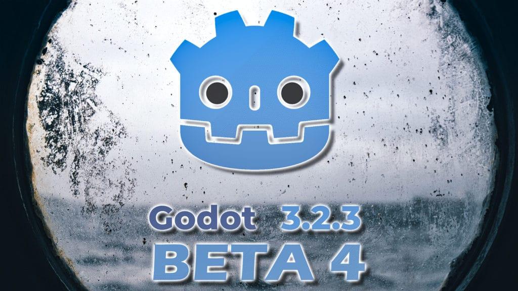 Godot 3.2.4 Beta 4 released
