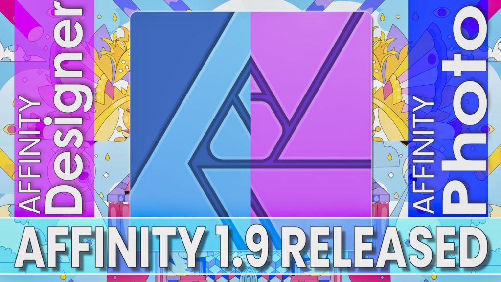 Affinity Photo and Designer 1.9 Released