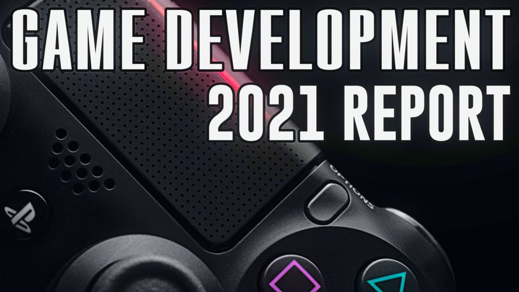 Game Development in 2021 Unity Report