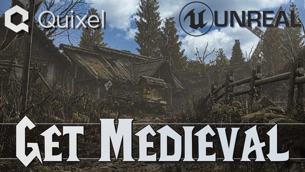 Unreal Engine Medieval Environment and Tutorial by Quixel Released