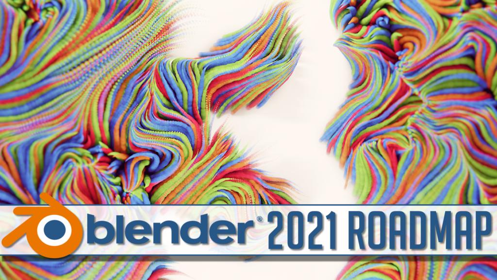 Blender 2021 Development Roadmap