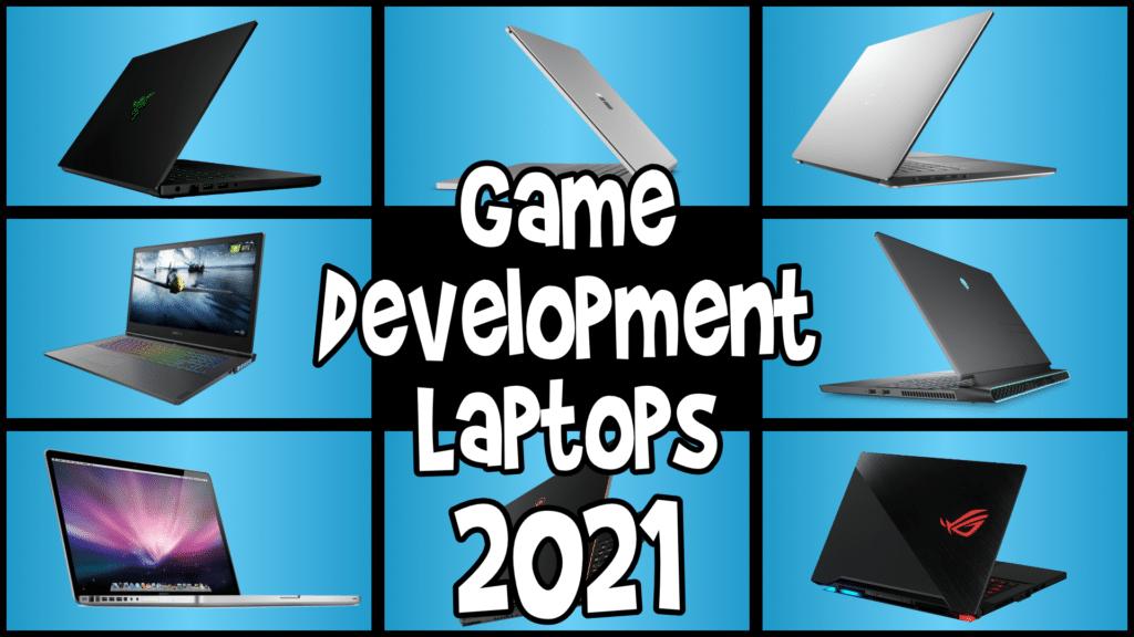 Choosing a Game Development Laptop in 2021
